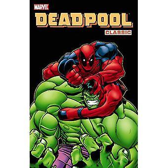 Deadpool Classic - Vol. 2 by Ed McGuinness - Joe Kelly - Kevin Lau - P