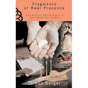 Fragments of Real Presence - Liturgical Traditions in the Hands of Wom