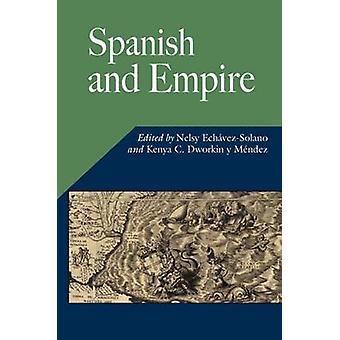 Spanish and Empire by Nelsy Echavez-Solano - Kenya C. Dworkin Y Mende
