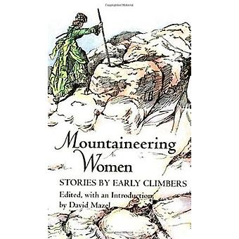 Mountaineering Women - Stories by Early Climbers by David Mazel - 9780