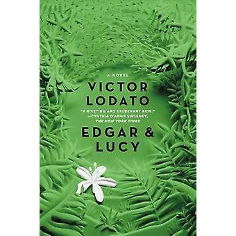 Edgar and Lucy by Victor Lodato - 9781250096999 Book