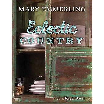 Eclectic Country by Mary Emmerling - 9781423638605 Book