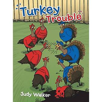 Turkey Trouble by Judy Walker - 9781490843711 Book