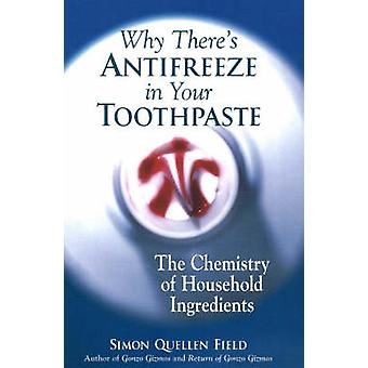 Why There's Antifreeze in Your Toothpaste - The Chemistry of Household