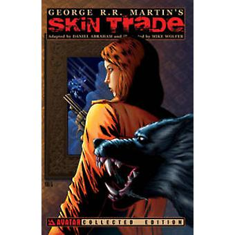 George R. R. Martin's Skin Trade by Mike Wolfer - Daniel Abraham - Ge