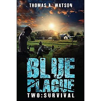 Blue Plague - Survival by Thomas A. Watson - 9781618687258 Book