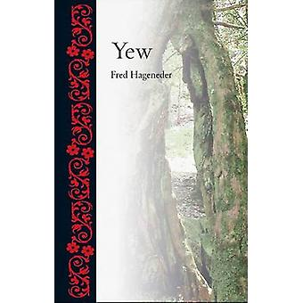 Yew by Fred Hageneder - 9781780231891 Book