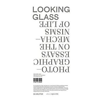 Looking Glass - Photographic Essays on the Mechanisms of Life by Looki