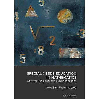 Special Needs Education in Mathematics - New Trends - Problems & Possi