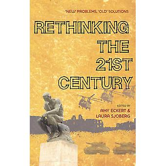 Rethinking the 21st Century - New Problems - Old Solutions by Amy Ecke