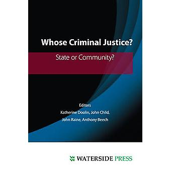 Whose Criminal Justice? - State or Community by Katherine Doolin - 978