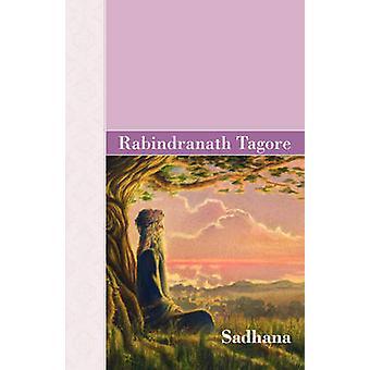 Sadhana door Tagore & Rabindranath