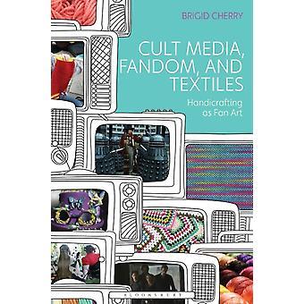 Cult Media Fandom and Textiles by Brigid Cherry