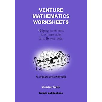 Venture Mathematics Worksheets  Algebra and Arithmetic by Puritz & Christian