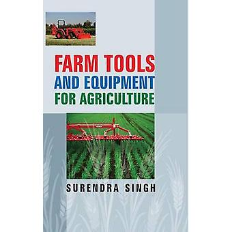 Farm Tools and Equipment or Agriculture by Singh & Surendra