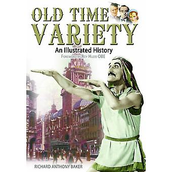 Old Time Variety an Illustrated History by Baker & Richard