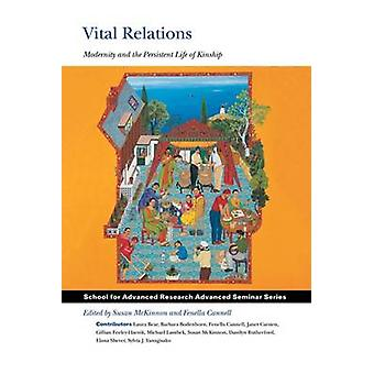 Vital Relations - Modernity and the Persistent Life of Kinship by Susa