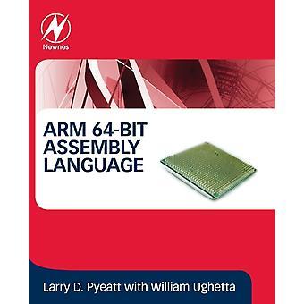 ARM 64Bit Assembly Language by Pyeatt & Larry D.