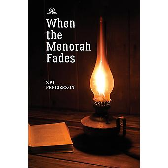 When the Menorah Fades by Zvi Preigerzon & Other Binyamin Shalom & Edited by Alex Lahav
