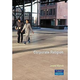 Corporate Religion by Jesper Kunde