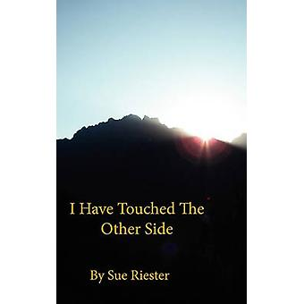 I Have Touched the Other Side by Riester & Sue