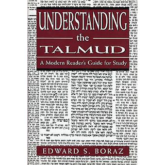 Understanding the Talmud A Modern Readers Guide for Study by Boraz & Edward