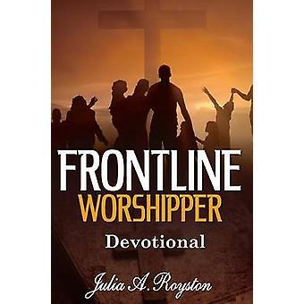 Frontline Worshipper  Devotional by Royston & Julia A.
