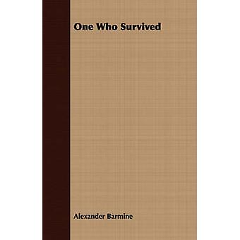One Who Survived by Barmine & Alexander