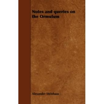 Notes and Queries on the Ormulum by Steinhaus & Alexander