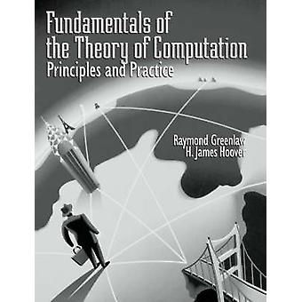 Fundamentals of the Theory of Computation Principles and Practice by Greenlaw & Raymond