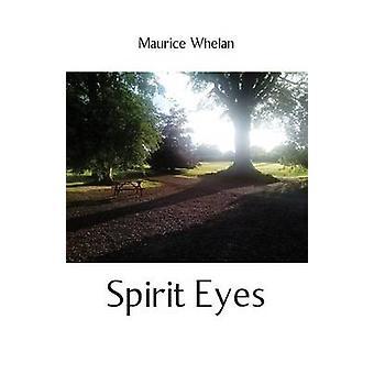Spirit Eyes by Whelan & Maurice
