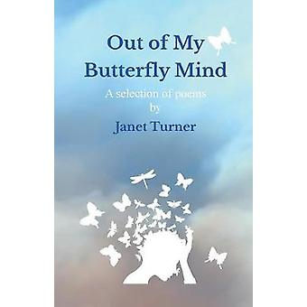 Out of My Butterfly Mind by Turner & Janet