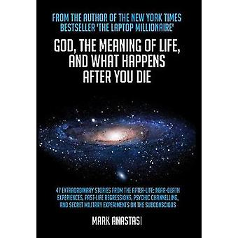 God the meaning of life by Anastasi & Mark