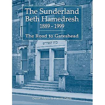 The Sunderland Beth Hamedresh 1889  1999 by Taylor & Derek