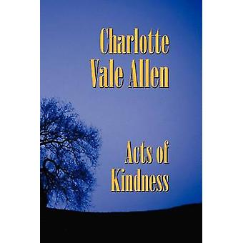Acts of Kindness by Allen & Charlotte Vale