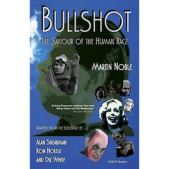 Bullshot by Noble & Martin