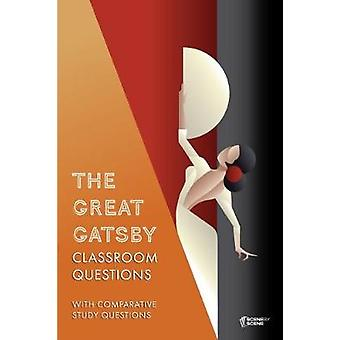 The Great Gatsby Classroom Questions by Farrell & Amy