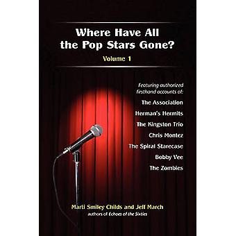 Where Have All the Pop Stars Gone  Volume 1 by Childs & Marti Smiley