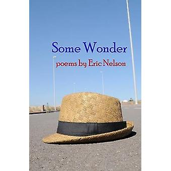Some Wonder poems by Nelson & Eric