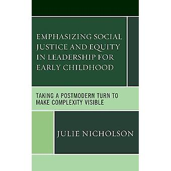 Emphasizing Social Justice and Equity in Leadership for Early Childhood by Nicholson