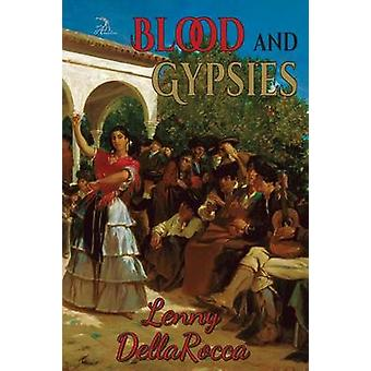 Blood and Gypsies by DellaRocca & Lenny