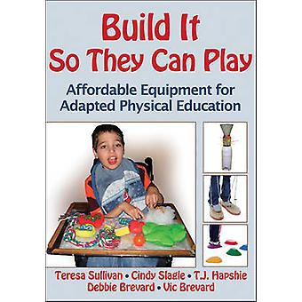 Build it So They Can Play by Teresa Sullivan - 9780736089913 Book