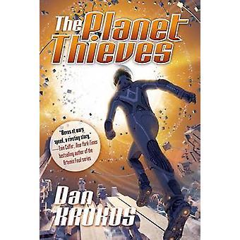 The Planet Thieves by Dan Krokos - 9780765375384 Book