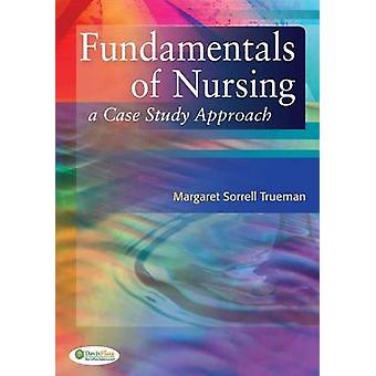 Case Studies in Nursing Fundamentals 1e by Margaret Sorrell Trueman -