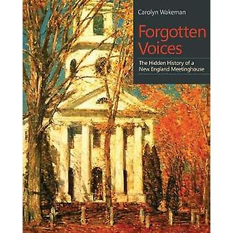 Forgotten Voices - The Hidden History of a New England Meetinghouse by