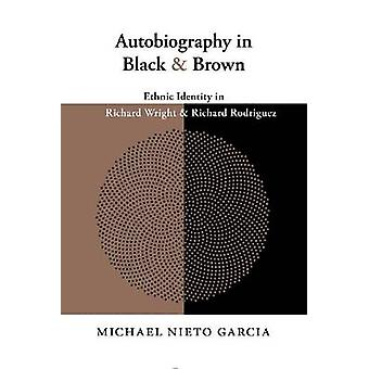 Autobiography in Black and Brown - Ethnic Identity in Richard Wright a