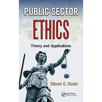 Public Sector Ethics - Theory and Applications by Steven G. Koven - 97