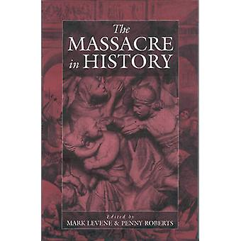 The Massacre in History by Mark Levene - 9781571819352 Book