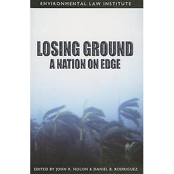 Losing Ground - A Nation on Edge by John Nolon - Daniel Rodriguez - 97