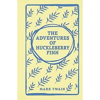 The Adventures of Huckleberry Finn by Mark Twain - 9781788286756 Book